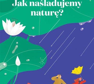 Jak naśladujemy naturę
