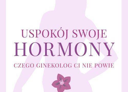 Uspokój swoje hormony